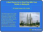 5 Best Places For A Short Trip With Your Family In Malaysia