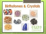 Birth Stones and Crystals
