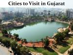 Cities to Visit in Gujarat | Gujarat Four Wheel Drive