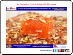 Buy Orange Dry Fruits in Malad- MM Mithaiwala