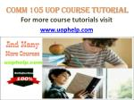 COMM 105 UOP COURSE Tutorial/UOPHELP