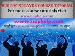 BUS 599 Strayer course tutorial / uophelp