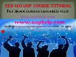 EED 400 UOP COURSE TUTORIAL/UOPHELP