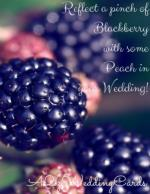 Reflect a pinch of Blackberry with some Peach in your Wedding!
