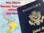 Now Obtain Vietnam Tourist Visa without Any Hassle