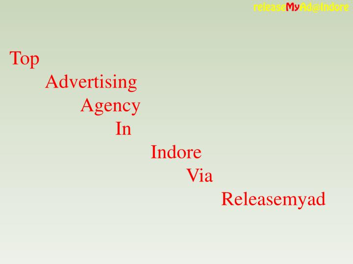 top advertising agency in indore via releasemyad n.