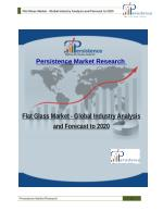 Flat Glass Market - Global Industry Analysis and Forecast to 2020