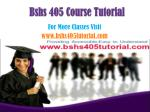 BSHS 405 Courses / bshs405tutorialdotcom