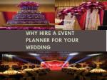 Why hire a event planner for your wedding