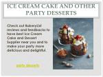 Ice Cream Cake and Other Party Desserts