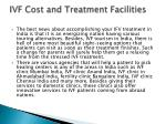 IVF Cost and Treatment Facilities
