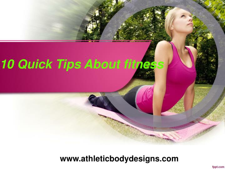 10 quick tips about fitness