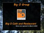 Big O Group - Big O Café and Restaurant Menu