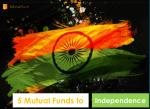 5 MUTUAL FUNDS TO FINANCIAL INDEPENDENCE