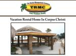 Vacation Rental Home In Corpus Christi
