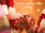 Top 5 super Ideas for Royal themed wedding