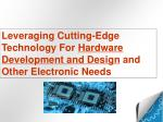 Working with Brazen Tek : Leveraging cutting-edge technology for hardware development and design and other electronic ne