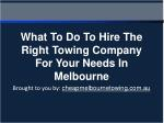 What To Do To Hire The Right Towing Company For Your Needs In Melbourne