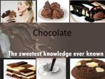 Know more about chocolate
