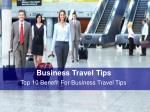 Top 10 Benefit For Business Travel Tips