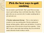 Pick the best ways to quit smoking