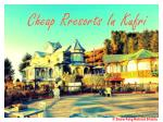 Cheap Resorts In Kufri - Snow King Retreat