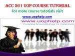ACC 561 UOP Course Tutorial / uophelp