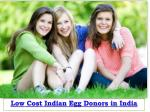 Low Cost Indian Egg Donors in India