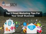 Top 9 Email Marketing Tips For Your Small Business