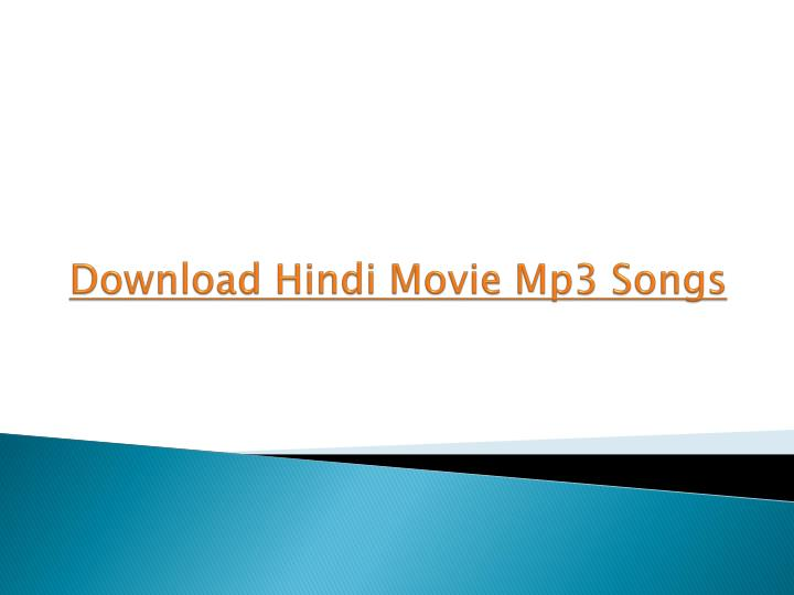 PPT - Download Hindi Movie Mp3 Songs PowerPoint Presentation