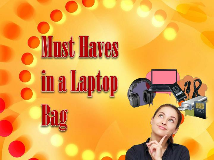 Must Haves in a Laptop Bag