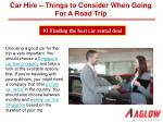 Car Hire – Things to Consider When Going For A Road Trip