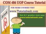 COM 486 uop course tutorial/tutorial rank