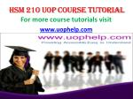 HSM 210 UOP Course Tutorial / uophelp
