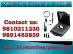 Spy Bluetooth Neckloop Set In Delhi,9810211230