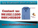 Spy Bluetooth Shirt in Delhi,9810211230