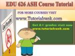EDU 626 ASH course tutorial/tutorial rank