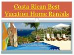 Costa Rican Best Vacation Home Rentals