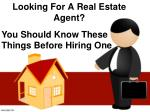 Remember These Things Before Hiring A Real Estate Agent