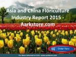 Asia and China Floriculture Industry Report 2015 - Aarkstore.com