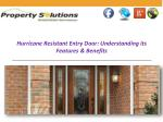 Hurricane Resistant Entry Door Understanding its Features & Benefits