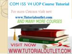 COM 155 V4 UOP Course Tutorial / tutorialoutlet