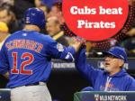 Cubs beat Pirates
