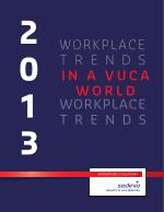 - 2013 Workplace Trends in a VUCA World