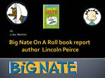 Big Nate On A Roll book report author Lincoln Peirce