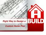 Right Way to Design a Custom Home Plan