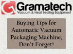 Buying Tips for Automatic Vacuum Packaging Machine, Don't Forget!