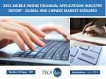 Global and Chinese Mobile Phone Financial Applications Market Size, Share, Trends, Growth, Analysis 2015