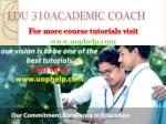 EDU 310 ACADEMIC COACH / UOPHELP