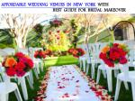 AFFORDABLE WEDDING VENUES IN NEW YORK WITH BEST GUIDE FOR BRIDAL MAKEOVER